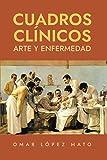 Cuadros clínicos: Arte y enfermedad (Detrás de las pinturas. Historias ocultas en las obras maestras)
