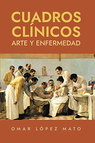 Cuadros clínicos: Arte y enfermedad (Detrás de las pinturas. Historias ocultas en...