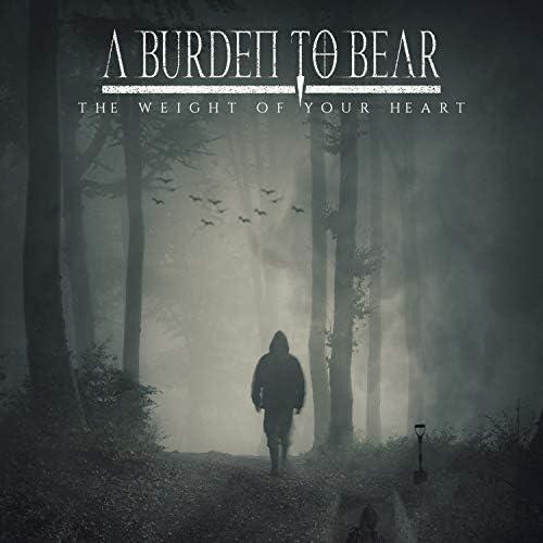 A Burden to Bear