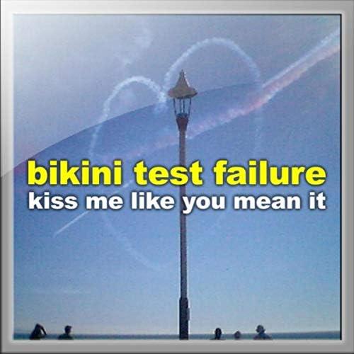 Bikini Test Failure
