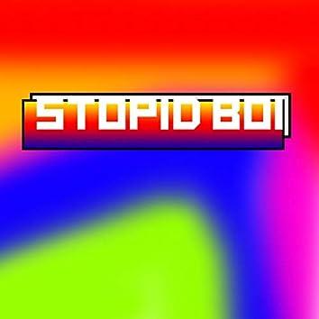 Stopid Boi
