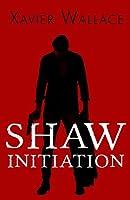 Shaw Initiation