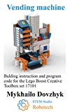 Vending machine: Bulding instruction for the Lego Boost set + program code (Alternative robots instructions for Boost - a series of step by step instructions ... by Robotech Studio) (English Edition)