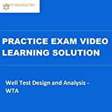 CERTSMASTEr Well Test Design and Analysis - WTA Practice Exam Video Learning Solutions