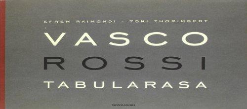 Vasco Rossi. Tabularasa. Ediz. illustrata