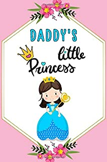 Daddy's Little Princess a Beautiful Journal for Girls: Notebook Gift for Girls
