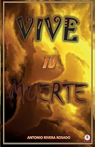Vive tu muerte (Spanish Edition)