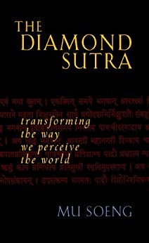 The Diamond Sutra: Transforming the Way We Perceive the World by [Mu Soeng]