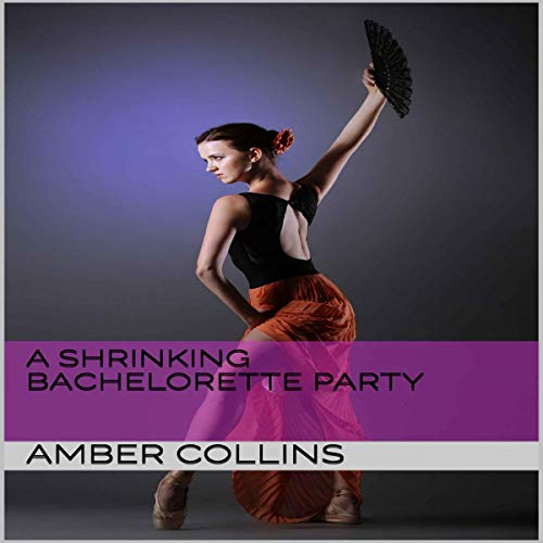 A Shrinking Bachelorette Party Audiobook By Amber Collins cover art