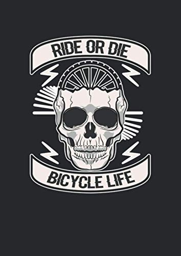 Notizbuch A4 punkte mit Softcover Design: Fahrrad Rennrad Bike Mountainbike Ride or Die Bicycle Life: 120 dotted (Punktgitter) DIN A4 Seiten