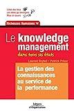 Le Knowledge Management dans tous ses états - La Gestion des connaissances au service de la performance