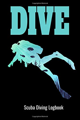 Dive Scuba Diving Logbook: record of the diving history of a scuba diver gifts