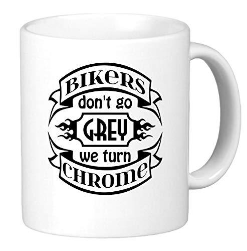 Bikers Don't Go Grey We Turn Chrome 11oz Harley Biker Coffee Mug
