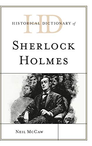 Historical Dictionary of Sherlock Holmes (Historical Dictionaries of...