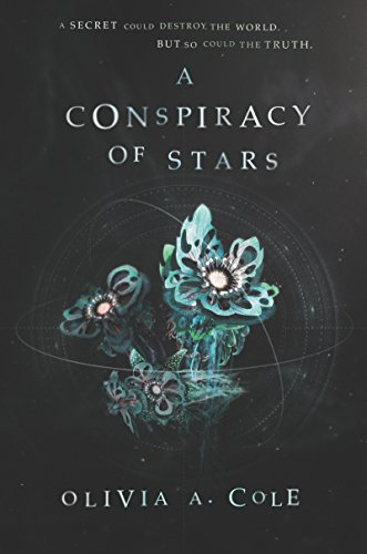 A Conspiracy of Stars by [Olivia A. Cole]