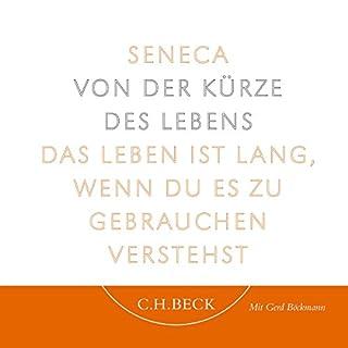 Von der Kürze des Lebens                   Autor:                                                                                                                                 Lucius Annaeus Seneca                               Sprecher:                                                                                                                                 Gerd Böckmann                      Spieldauer: 1 Std.     110 Bewertungen     Gesamt 4,6