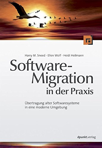 Software-Migration in der Praxis: Übertragung alter Softwaresysteme in eine moderne Umgebung