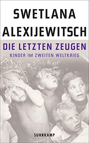 Die letzten Zeugen: Kinder im Zweiten Weltkrieg (suhrkamp taschenbuch)