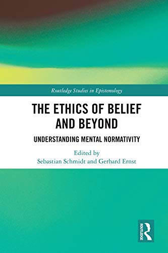 The Ethics of Belief and Beyond: Understanding Mental Normativity (Routledge Studies in Epistemology) (English Edition)