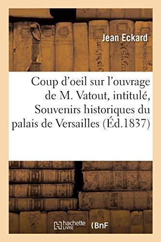 Coup d'oeil sur l'ouvrage de M. Vatout, intitulé : Souvenirs historiques du palais de Versailles