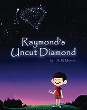 Raymond's Uncut Diamond: Children's Picture Book On Self Esteem and Self Confidence