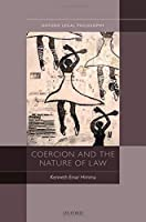 Coercion and the Nature of Law (Oxford Legal Philosophy)