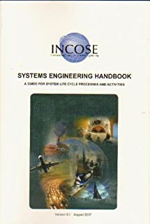 International Council on Systems Engineering (INCOSE), Systems Engineering Handbook: A Guide for System Life Cycle Processes and Activities Version 3.1