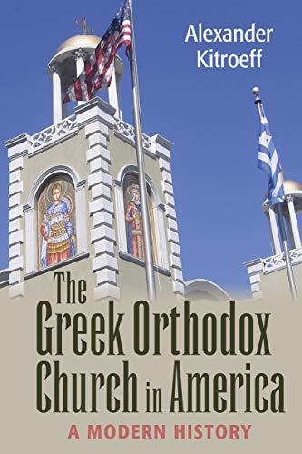 The Greek Orthodox Church in America: A Modern History (NIU Series in Orthodox Christian Studies) (English Edition)