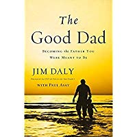 The Good Dad: Becoming the Father You Were Meant to Be【洋書】 [並行輸入品]