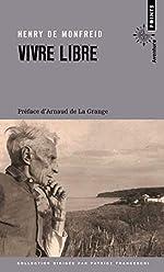 Vivre libre - Le testament spirituel d'un écrivain de Henry Monfreid (de)