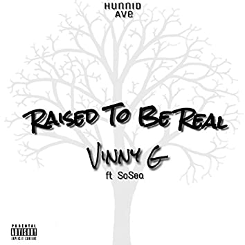 """""""Raised to Be Real"""""""