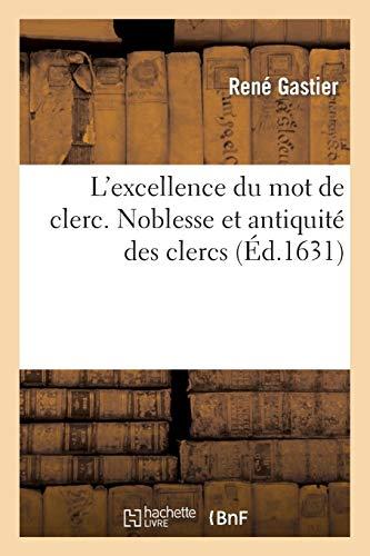 L'excellence du mot de clerc. Noblesse et antiquité des clercs