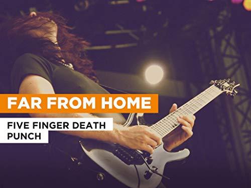 Far From Home al estilo de Five Finger Death Punch
