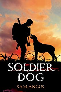 Soldier Dog by Sam Angus (2013-04-16)