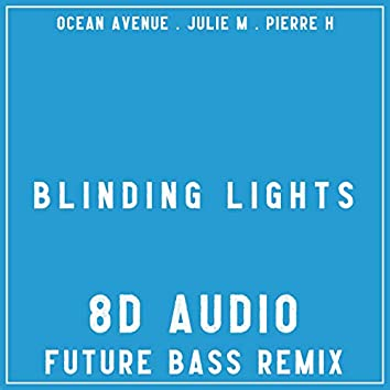 Blinding Lights (8D Audio Future Bass Remix)