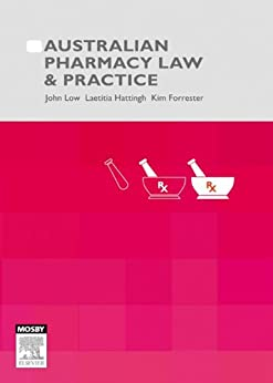 Australian Pharmacy Law and Practice - E-Book by [John S. Low, Laetitia Hattingh, Kim Forrester]