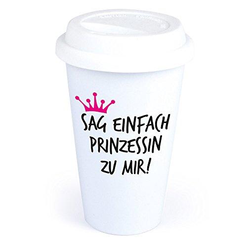 4you Design Coffee-to-Go-Becher mit Spruch Sag einfach Prinzessin zu Mir! aus Keramik – *spülmaschinengeeignet* originelle Geschenkidee – Geburtstagsgeschenk – Kaffeebecher – für Frauen