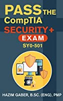 PASS the CompTIA Security+ Exam SY0-501 Front Cover