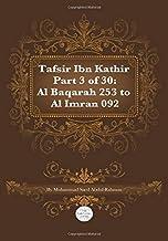 Tafsir Ibn Kathir part 3 of 30: Surah 2: Al Baqarah 253 To Surah 3: Al Imran 092 (Volume 3)