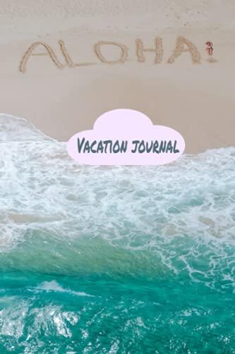 Aloha! A Vacation Journal: Eat. Sleep. Beach. Repeat