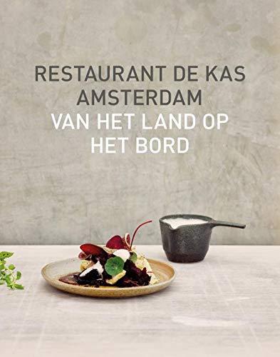 Restaurant De Kas: Van het land op het bord