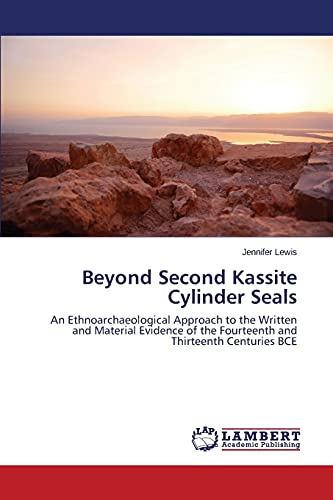 Beyond Second Kassite Cylinder Seals: An Ethnoarchaeological Approach to...