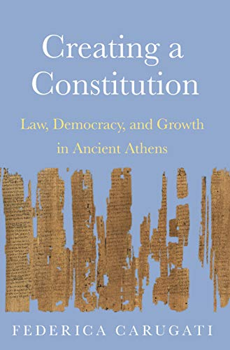 Creating a Constitution: Law, Democracy, and Growth in Ancient Athens