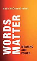 Words Matter: Meaning and Power