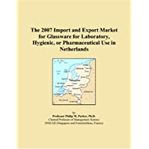 The 2007 Import and Export Market for Glassware for Laboratory, Hygienic, or Pharmaceutical Use in Netherlands