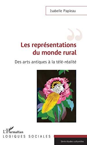 Les représentations du monde rural: Des arts antiques à la télé-réalité