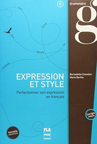 Expression et style. Perfectionner son expression en français / Buch mit Loesungen: Perfectionner son expression en français / Buch mit Loesungen