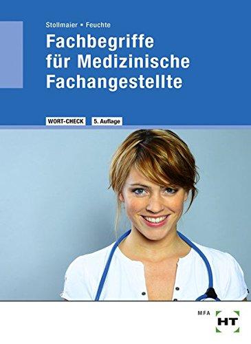 Fachbegriffe für Medizinische Fachangestellte Medizinische Terminologie der Lernfelder