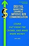 DIGITAL MARKETING CHANNELS IMPROVE B2B COMMUNICATION: STAND...