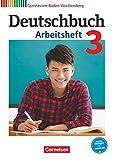 Deutschbuch Gymnasium Band 3: 7. Schuljahr - Baden-Württemberg - Arbeitsheft mit Lösungen